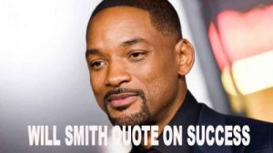 WILL SMITH QUOTE ON SUCCESS