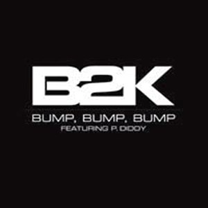 B2K (ft. P.Diddy) – Bump, Bump, Bump