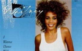 Whitney Houston – I Wanna Dance with Somebody