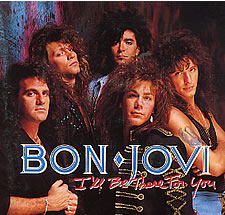 Bon Jovi – I'll Be There For You