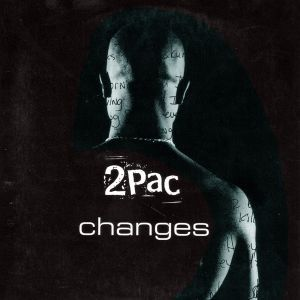 2Pac ft. Talent – Changes