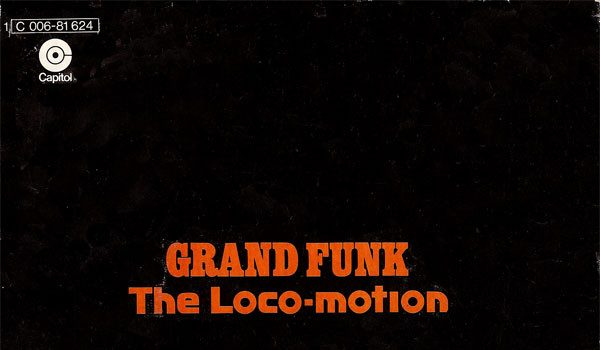 Grand Funk Railroad – The Loco-Motion