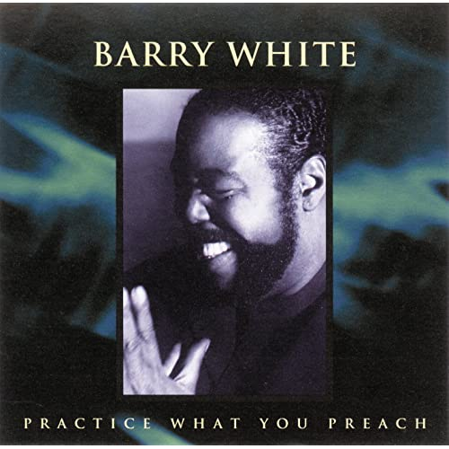Barry White – Practice What You Preach