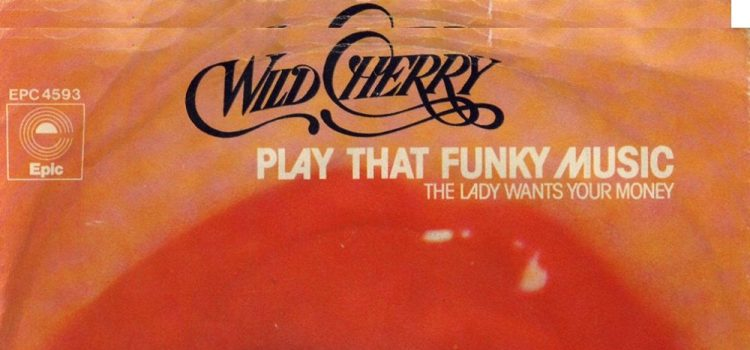 Wild Cherry – Play That Funky Music