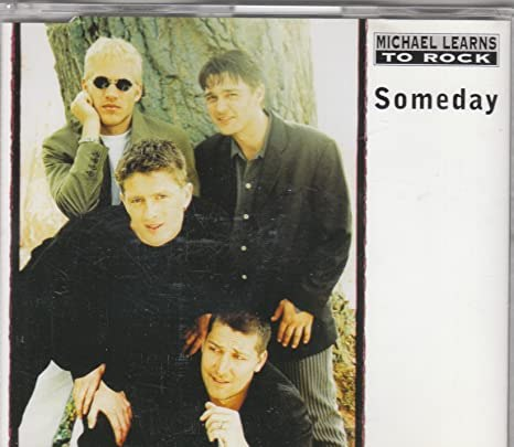 Michael Learns To Rock – Someday
