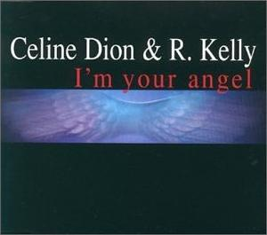 R. Kelly and Celine Dion – I'm Your Angel